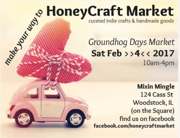 HoneyCraft Market at Mixin Mingle, Groundhog Days, Woodstock, IL