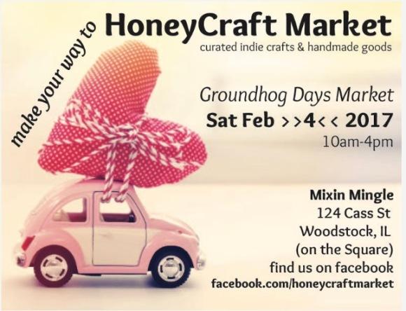 HoneyCraft Market at Mixin Mingle, Groundhog Days, Woodstock, IL